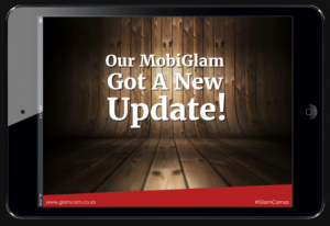 New Awesome Updates To Our MobiGlam Offering | GlamCam